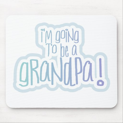 Going to be a Grandpa Mouse Pad