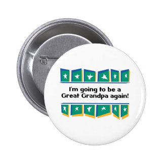 Going to be a Great Grandpa Again! Pinback Buttons