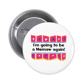 Going to be a Memaw Again! Pinback Button