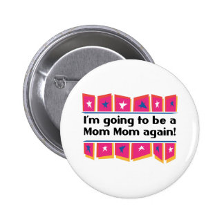 Going to be a MomMom again! 2 Inch Round Button