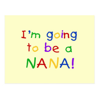 Going to be a Nana - Primary Colors Tshirts Postcard