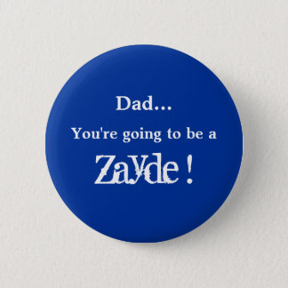 Going to be a Zayde ! Button