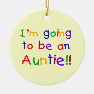 Going To Be An Auntie Primary Colors Gifts Ceramic Ornament