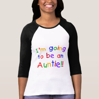 Going to be an Auntie Primary Colors T Shirts