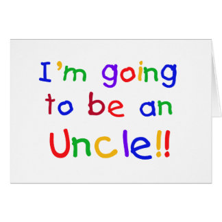 Going to be an Uncle Primary Colors Text Card