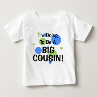 Going To Be Big Cousin! Baby T-Shirt