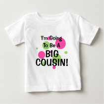 Going To Be Big Cousin! Pink Baby T-Shirt