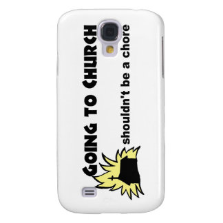 Going to church shouldn't be a chore Christian Galaxy S4 Case