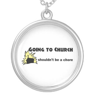 Going to church shouldn't be a chore Christian Round Pendant Necklace
