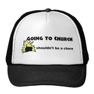 Going to church shouldn't be a chore Christian Trucker Hat