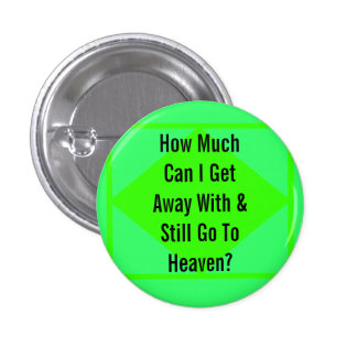 Going to Heaven 1 Inch Round Button