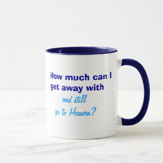 Going to heaven? mug