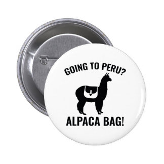 Going To Peru? Pinback Button