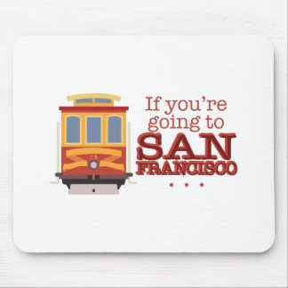 Going To San Francisco Mouse Pad