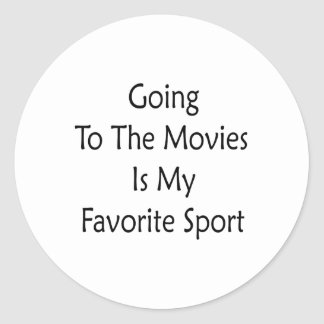 going to the movies is my favorite sport classic round sticker