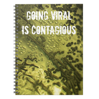Going Viral Is Contagious Notebook