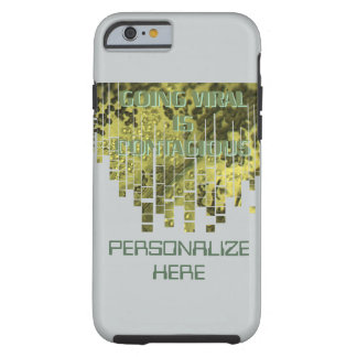 Going Viral is Contagious Tough iPhone 6 Case