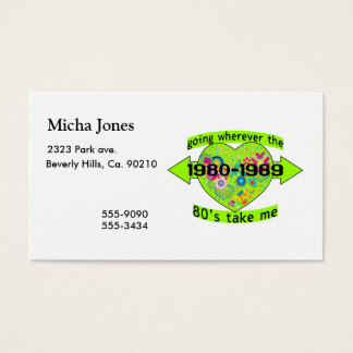 Going Wherever The 80's Take Me Business Card