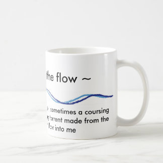 ~ going with the flow ~ mug
