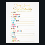 """Gold Baby Books Emoji Pictionary Game Flyer<br><div class=""""desc"""">A gold &quot;Baby Books Emoji Pictionary&quot; game. A modern and fun shower game for your guests. If you need an ANSWER KEY, the answers can be found on my Zazzle store home page under media (located on the right side of the page): https://www.zazzle.com/paperpassiondesigns. Many thanks to Emojione: Emoji artwork is...</div>"""