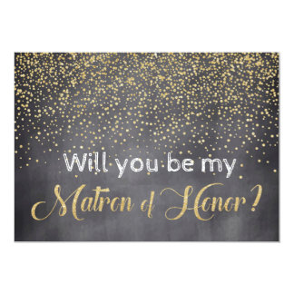 Gold & Chalkboard Will you be My Matron of Honor Card