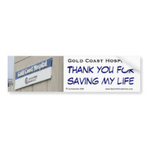 Gold Coast Hospital - Thank you for saving my life Bumper Sticker