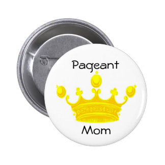 Gold Crown PAGEANT MOM Button / Pin