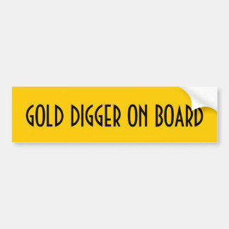 Gold Digger On Board Bumper Sticker