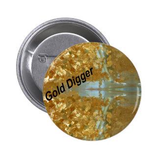 Gold digger pinback button