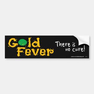 Gold Fever Car Bumper Sticker