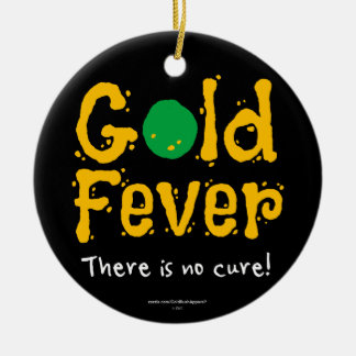 Gold Fever Ceramic Ornament