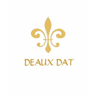 Gold Fleur de Lis, DEAUX DAT shirt