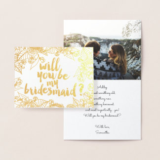 Gold floral script Will you be my Bridesmaid photo Foil Card