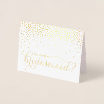 Gold Foil Confetti Dots Will You Be My Bridesmaid Foil Card