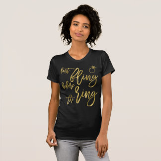 Gold Foil Effect Last Fling Before The Ring T-Shirt