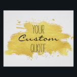 """Gold foil paint stroke Personalized quote print<br><div class=""""desc"""">Gold foil personalized quote art,  custom quote print with gold paint stroke,  paint brush with gold foil texture. Add your own favorite quote,  personal message to this personalized quote print. Change the text style,  color,  size and make it your own. Check out my store for more custom quote prints.</div>"""