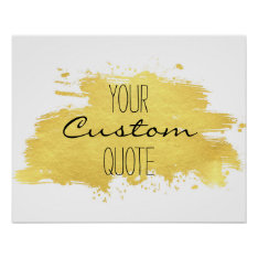 Gold Foil Paint Stroke Personalized Quote Print at Zazzle
