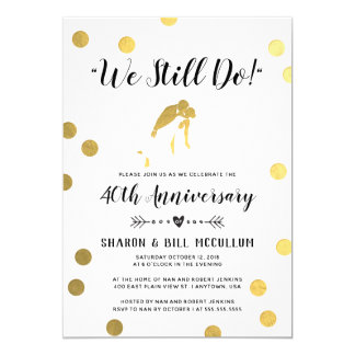 Gold Foil We Still Do | 40th Wedding Anniversary Invitation
