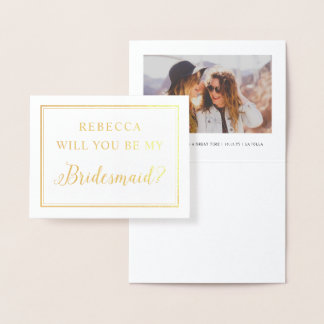 Gold Foil Will You Be My Bridesmaid Photo Foil Card