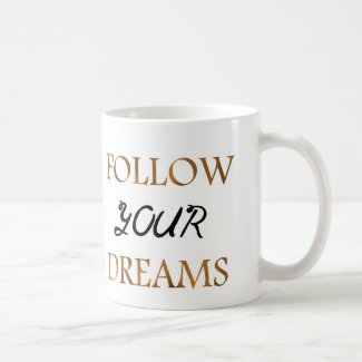 Gold Follow Dreams Quote Typography Coffee Mug