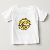 Gold For My Daughter Childhood Cancer Awareness Baby T-Shirt