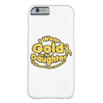 Gold For My Daughter Childhood Cancer Awareness Barely There iPhone 6 Case