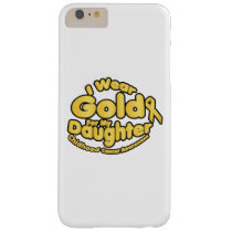 Gold For My Daughter Childhood Cancer Awareness Barely There iPhone 6 Plus Case