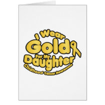 Gold For My Daughter Childhood Cancer Awareness Card