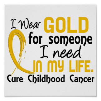 Gold For Someone I Need Childhood Cancer Poster