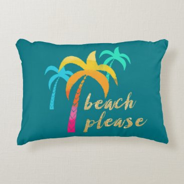 "Beach Themed gold glitter ""beach please"" with colorful palms accent pillow"