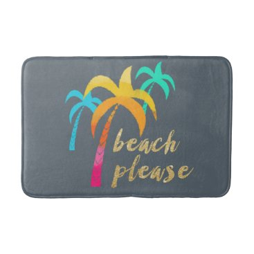 "Beach Themed gold glitter ""beach please"" with colorful palms bath mat"