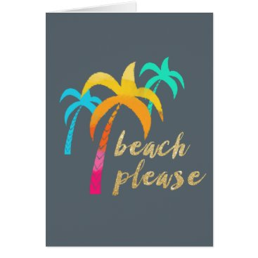 """Beach Themed gold glitter """"beach please"""" with colorful palms card"""
