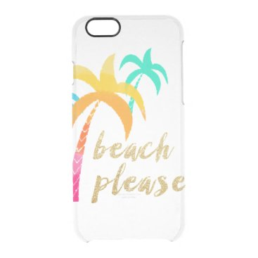 "Beach Themed gold glitter ""beach please"" with colorful palms clear iPhone 6/6S case"