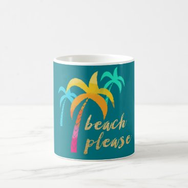 "Beach Themed gold glitter ""beach please"" with colorful palms coffee mug"